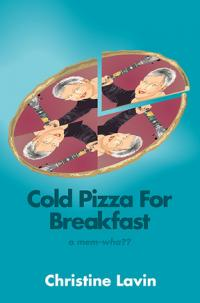 Coming soon nbspCOLD PIZZA FOR BREAKFAST nbspA MEM-WHA